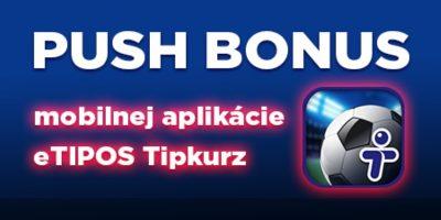 Push bonus mobilnej aplikácie eTIPOS tipkurz